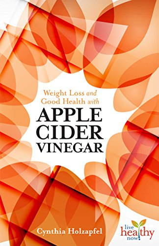 9781570673207: Weight Loss and Good Health with Apple Cider Vinegar (Live Healthy Now)