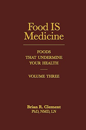 9781570673214: Food Is Medicine, Volume III: Foods That Undermine Your Health: 3