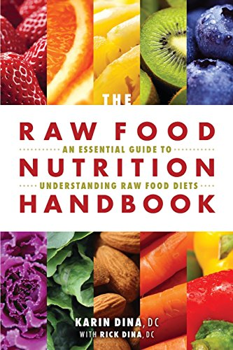 9781570673276: The Raw Food Nutrition Handbook: An Essential Guide to Understanding Raw Food Diets