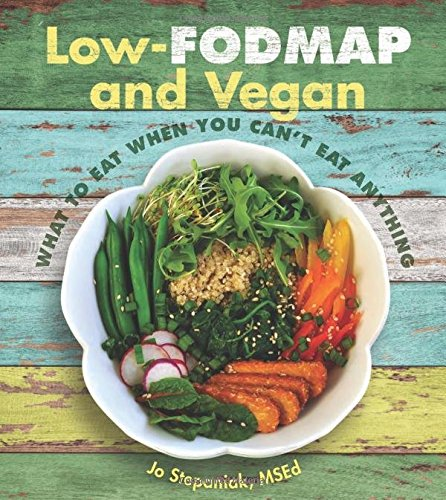 9781570673375: Low-Fodmap and Vegan: What to Eat When You Can't Eat Anything