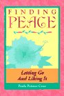 Finding Peace: Letting Go and Liking It: Coxe, Paula Peisner