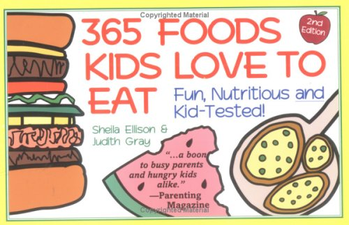 9781570710308: 365 Foods Kids Love to Eat : Nutritious and Kid-Tested