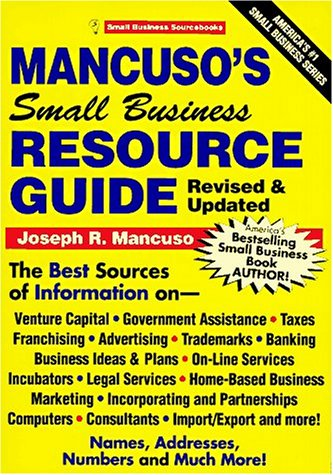 Mancuso's Small Business Resource Guide (Small Business Sourcebooks) (157071066X) by Joseph R. Mancuso