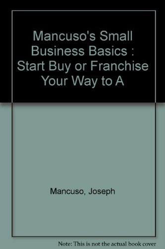 9781570710773: Mancuso's Small Business Basics : Start Buy or Franchise Your Way to A