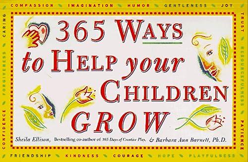 365 Ways to Help Your Children Grow: Barnett, Barbara Ann, Ellison, Sheila