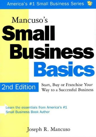 9781570712128: Mancuso's Small Business Basics: Start, Buy or Franchise Your Way to a Successful Business