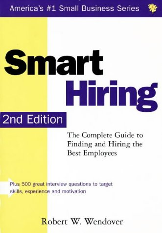 9781570712135: Smart Hiring: The Complete Guide to Finding and Hiring the Best Employees