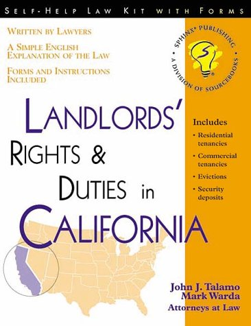 Landlord's Rights & Duties in California (Self-Help Law Kit with Forms) (1570713596) by John J. Talamo; Mark Warda