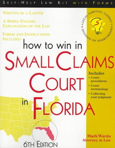 How to Win in Small Claims Court in Florida: Warda, Mark