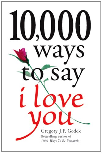 9781570714344: 10,000 Ways to Say I Love You