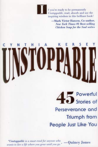 9781570715013: Unstoppable: 45 Powerful Stories of Perseverance and Triumph from Poeple Just Like You