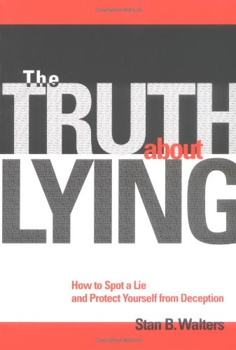 9781570715112: The Truth About Lying: How to Spot a Lie and Protect Yourself from Deception