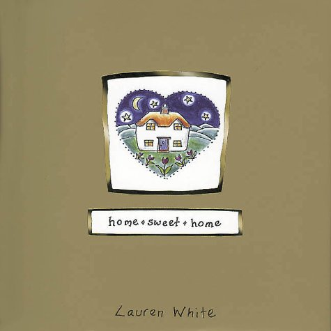 Home Sweet Home (Gold Series): Lauren White