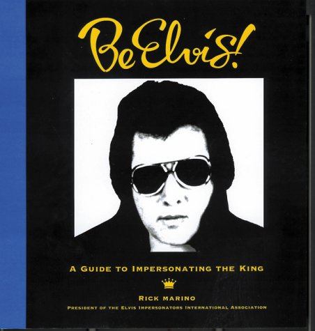 9781570715563: Be Elvis! A Guide to Impersonating the King