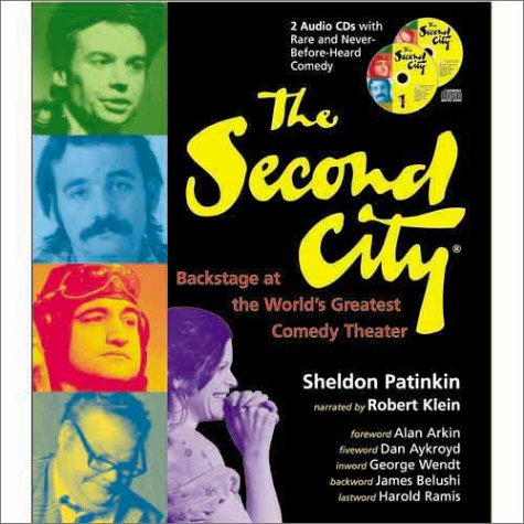 The Second City : Backstage At the World's Greatest Comedy Theater / Sheldon Patinkin ; ...