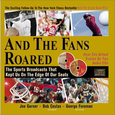 And the Fans Roared: The Sports Broadcasts That Kept Us on the Edge of Our Seats (Book + 2 Audio ...