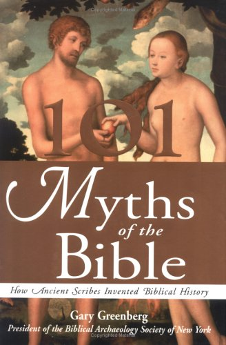 9781570715860: 101 Myths of the Bible: How Ancient Scribes Invented Biblical History
