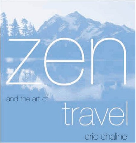 9781570716164: Zen and the Art of Travel