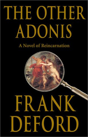 The Other Adonis: A Novel of Reincarnation: Deford, Frank