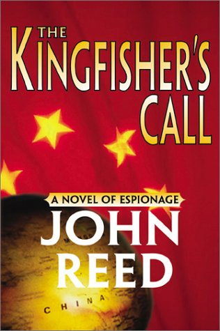 The Kingfisher's Call a Novel of Espionage: Reed, John
