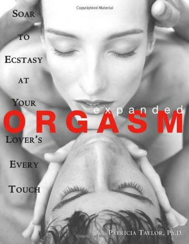 9781570718311: Expanded Orgasm: Soar to Ecstasy at Your Lover's Every Touch