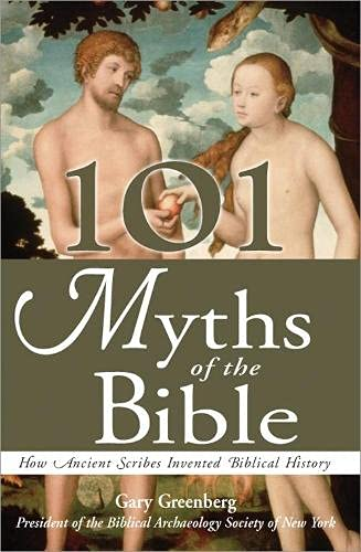 9781570718427: 101 Myths of the Bible: How Ancient Scribes Invented Biblical History