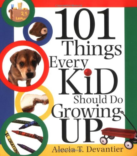 9781570718625: 101 Things Every Kid Should Do Growing Up