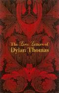 The Love Letters of Dylan Thomas: Thomas, Dylan