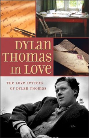 Dylan Thomas in Love (9781570718748) by Dylan Thomas