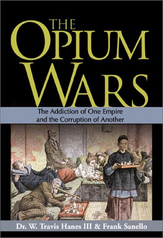 9781570719318: The Opium Wars: The Addiction of One Empire and the Corruption of Another