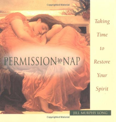 Permission to Nap: Taking Time to Restore Your Spi