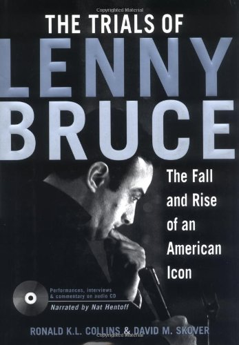TRIALS OF LENNY BRUCE: The Fall of an American Icon: Collins, Ronald K.L. & David M. Skover