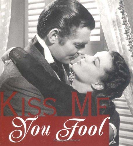 9781570719981: Kiss Me You Fool