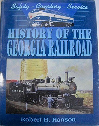 History of the Georgia Railroad: Hanson, Robert H.