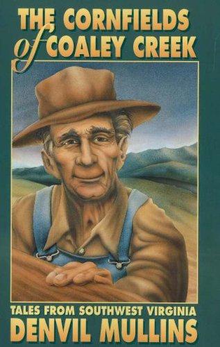 Cornfields of Coaley Creek: Tales from Southwest Virginia: Mullins, Denvil