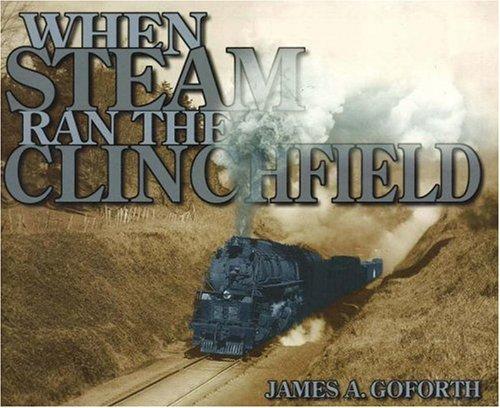 9781570720291: When Steam Ran the Clinchfield