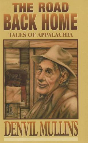 The Road Back Home: Tales of Appalachia: Mullins, Denvil