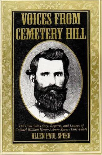 Voices from Cemetery Hill: The Civil War: Speer, Allen Paul