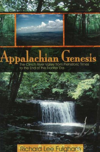 9781570720888: Appalachian Genesis: The Clinch River Valley from Prehistoric Times to the End of the Frontier Era