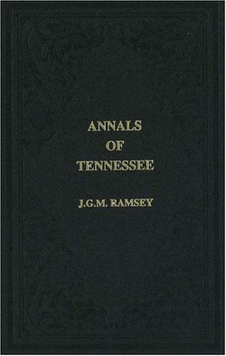9781570720918: Annals of Tennessee: To the End of the Eighteenth Century (The First American Frontier)