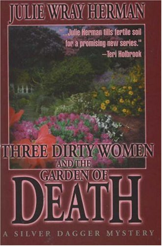 9781570721106: Three Dirty Women and the Garden of Death (Three Dirty Women Mysteries)
