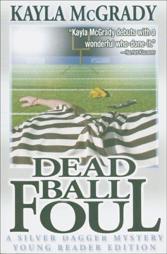 Dead Ball Foul (Silver Dagger Mysteries): McGrady, Kayla