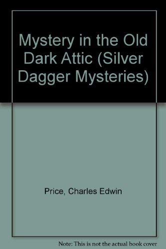 9781570721182: Mystery in The Old Dark Attic (Silver Dagger Mysteries)