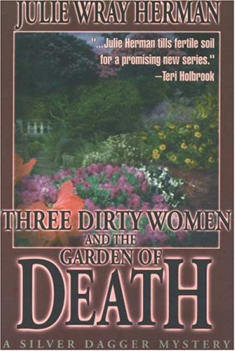 9781570721267: Three Dirty Women and the Garden of Death (Three Dirty Women Mysteries)