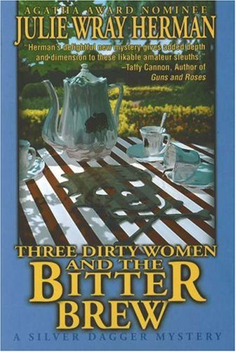 9781570721786: Three Dirty Women and the Bitter Brew (Three Dirty Women Mysteries)