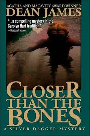 Closer Than the Bones (1570721823) by Dean James