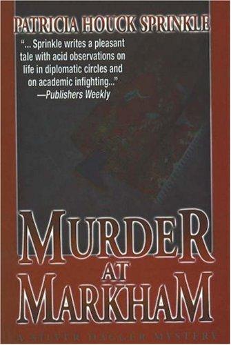 Murder at Markham: Sprinkle, Patricia Houck