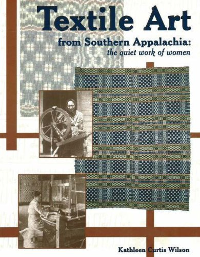 9781570721984: Textile Art from Southern Appalachia: The Quiet Work of Women