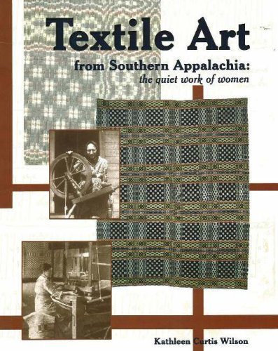 9781570721991: Textile Art from Southern Appalachia: The Quiet Work of Women