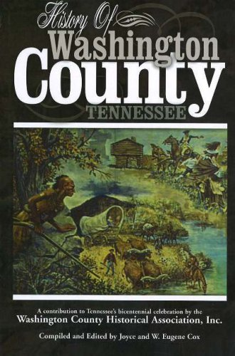 History of Washington County, Tennessee: Washington County Historical Association (Washington ...